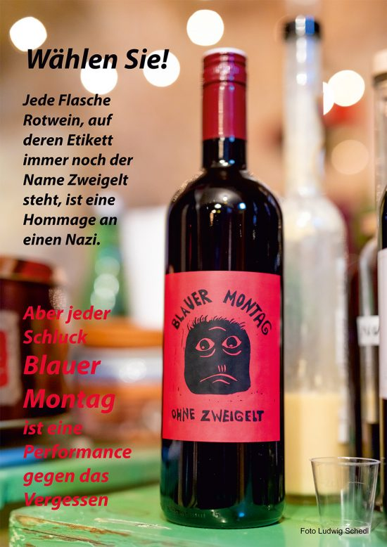 """Figura 4. Foto de la campaña de """"deszweigeltización"""" de la uva Blauer Zweigelt, por el IODE. Se ve en la etiqueta de la botella una caricatura de Fritz Zweigelt, con el nombre """"Blauer Montag"""" arriba, y la expresión """"ohne Zweigelt"""" sin Zweigelt, abajo. Texto en letras negras: """"¡Escoja! Cada botella de vino tinto cuya etiqueta tenga la palabra Zweigelt es un homenaje a un nazi"""" En letras rojas: """"Pero cada sorbo de Blauer Montag es un acto contra el olvido."""" Foto tomada de la página del la campaña Abgezweigelt del IODE, www.abgezweigelt.at"""